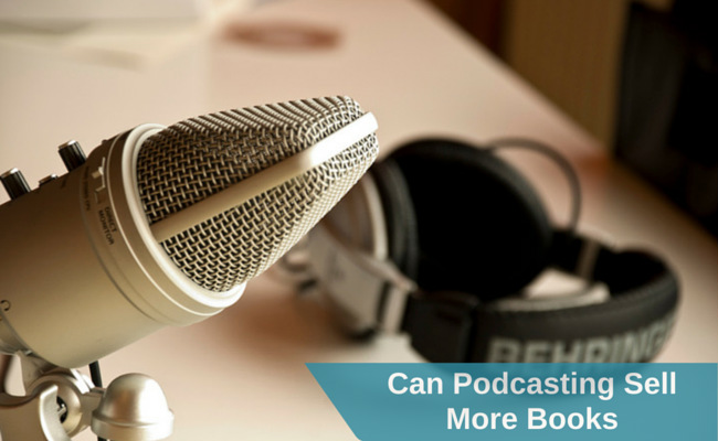 Can Podcasting Sell More Books
