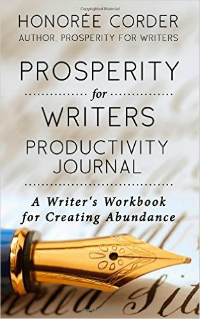 Prosperity for Writers Productivity Journal, by Honorée Corder