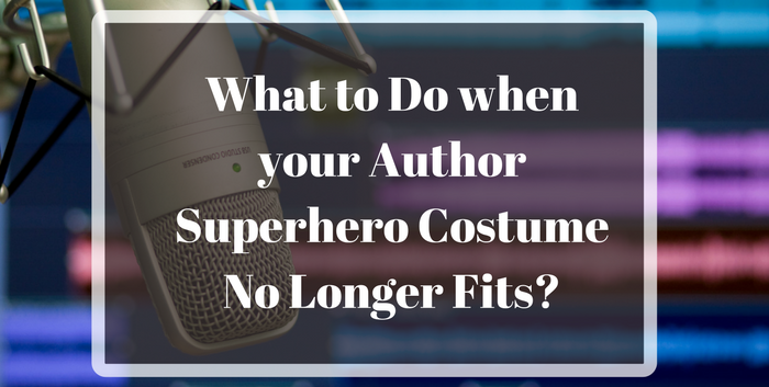 TAB093: What Should You Do when your Author Superhero Costume No Longer Fits?