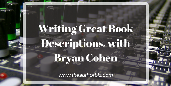 TAB109: Writing Great Book Descriptions, with Bryan Cohen