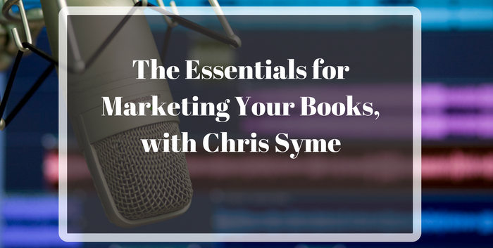 TAB118: The Essentials for Marketing Your Books, with Chris Syme