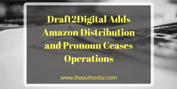 TSS127: Draft2Digital Adds Amazon Distribution and Pronoun Ceases Operations