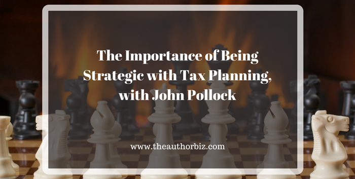 TAB131:  The Importance of Being Strategic with Tax Planning, with John Pollock