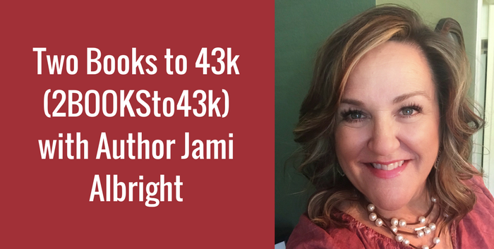 TAB134: Two Books to 43k (2BOOKSto43k) with Romance Author Jami Albright