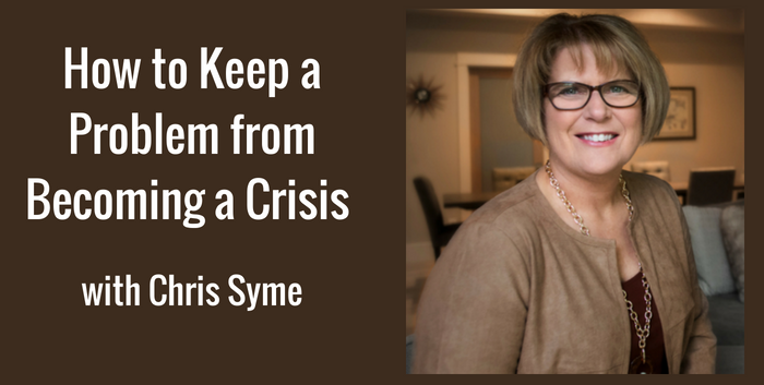 TAB139: How to Keep a Problem from Becoming a Crisis – With Chris Syme